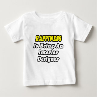 Happiness Is Being an Interior Designer Baby T-Shirt