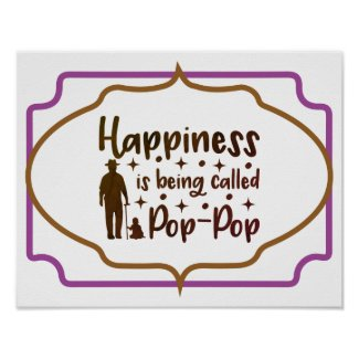 Happiness Is Being Called Pop-Pop Poster