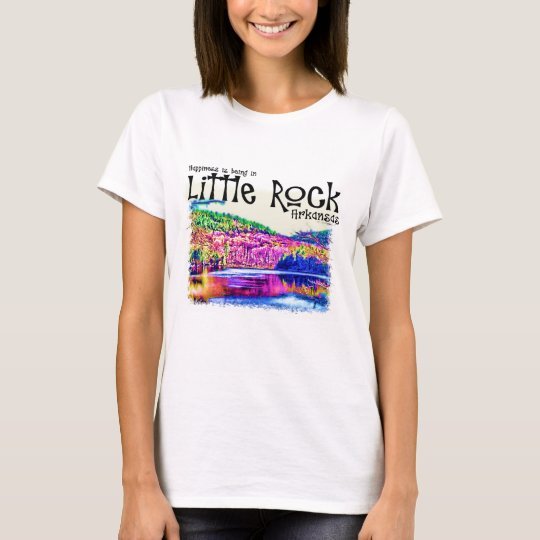 Happiness Is Being in Little Rock T-Shirt
