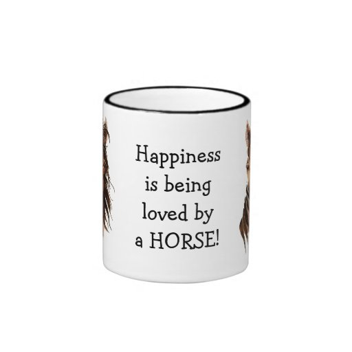 Happiness is being  loved by a HORSE! Humor Ringer Coffee Mug
