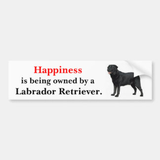 Happiness is being owned by a Labrador Retriever Bumper Sticker