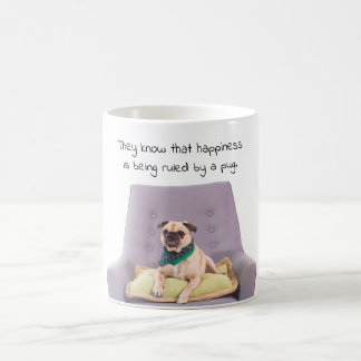 Happiness is being ruled by a pug. funny mug