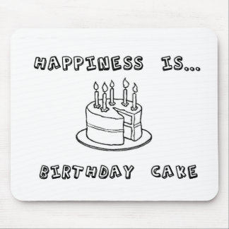 Happiness is Birthday Cake Mouse Pad