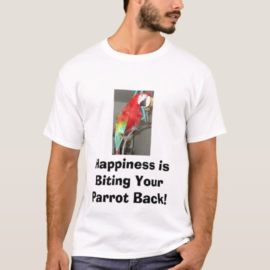 Happiness is Biting Your Parrot Back Tee