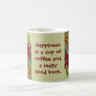 happiness is coffee and good book coffee mug
