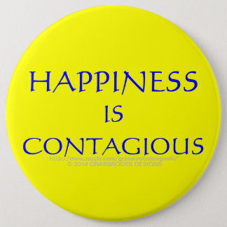 HAPPINESS IS CONTAGIOUS PINBACK BUTTON