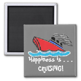 Happiness is . . .CRUISING! 2 Inch Square Magnet