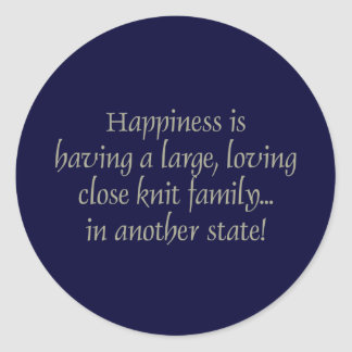Happiness is family in another State Classic Round Sticker