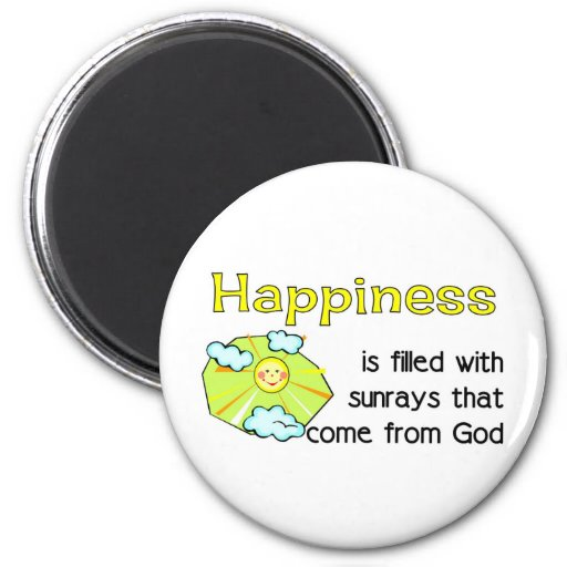 Happiness is filled with sunrays from God Magnet