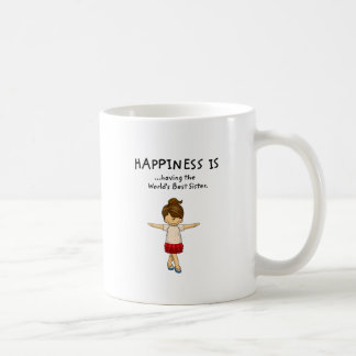 Happiness is ...Having The World's Best Sister..pn Coffee Mug