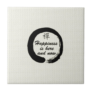 Happiness is Here and Now Ceramic Tile