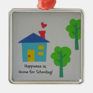 Happiness is Home for Schooling! Square Metal Christmas Ornament