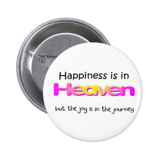 Happiness is in Heaven 2 Inch Round Button