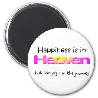 Happiness is in Heaven 2 Inch Round Magnet