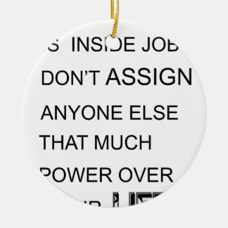 happiness is in inside job don't assign anyone  el ceramic ornament