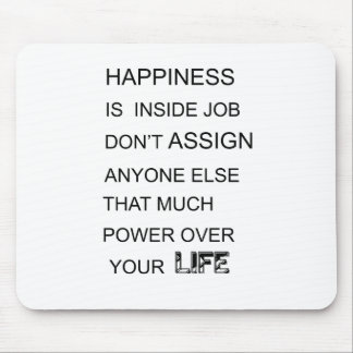 happiness is in inside job don't assign anyone  el mouse pad