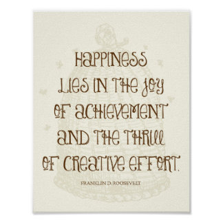 Happiness Is In the Joy of Achievement - FDR Quote Poster