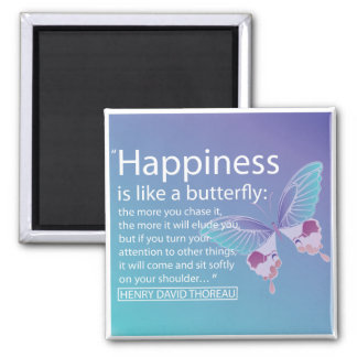 'Happiness is like a butterfly' quote magnet