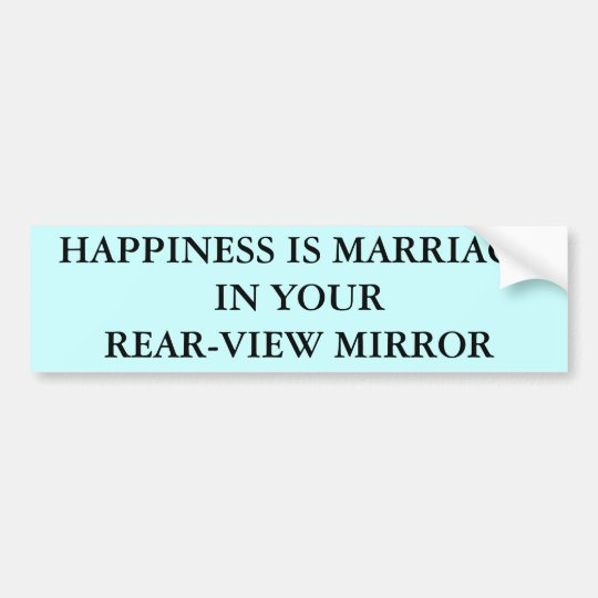 HAPPINESS IS MARRIAGEIN YOURREAR VIEW MIRROR BUMPER STICKER