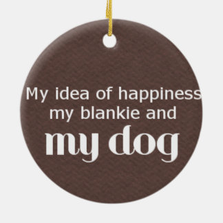 Happiness is My Dog Ceramic Ornament