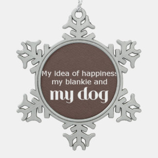 Happiness is My Dog Snowflake Pewter Christmas Ornament