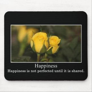 Happiness is not perfected until it is shared mouse pad