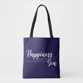 Happiness is on the Sea Tote Bag