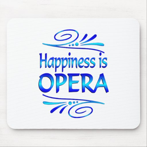 Happiness is OPERA Mouse Pad