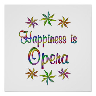 Happiness is Opera Poster