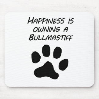 Happiness Is Owning A Bullmastiff Mouse Pads
