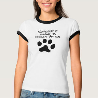 Happiness Is Owning An English Setter T-Shirt
