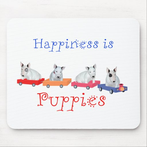 Happiness is Puppies - White Bull Terrier Pups Mouse Pad