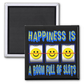 HAPPINESS IS ROOM FULL OF SLOTS 2 INCH SQUARE MAGNET