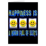 HAPPINESS IS ROOM FULL OF SLOTS GREETING CARDS