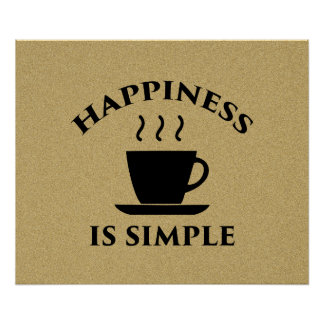 Happiness is Simple - Motivational Poster