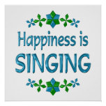 Happiness is Singing Posters