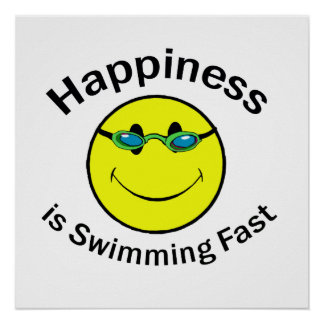 Happiness is Swimming Fast Poster