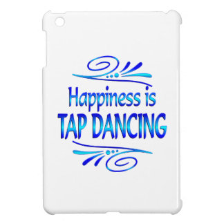 Happiness is TAP DANCING Cover For The iPad Mini