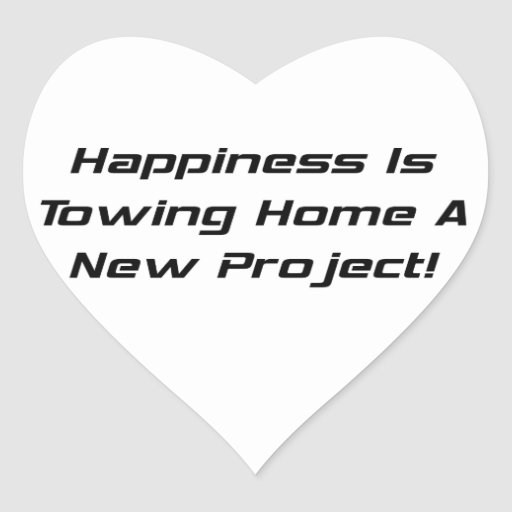 Happiness Is Towing Home A New Project Heart Sticker