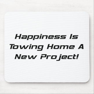Happiness Is Towing Home A New Project Mouse Pad