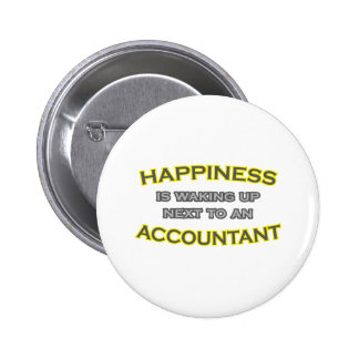 Happiness Is Waking Up Next To an Accountant Pinback Button