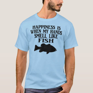 HAPPINESS IS WHEN MY HANDS SMELL LIKE FISH - MEN'S T-Shirt