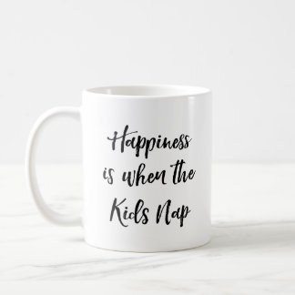 Happiness is when the kids nap mom mug