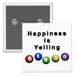 Happiness Is Yelling BINGO Pinback Button