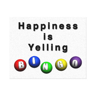 Happiness Is Yelling BINGO Stretched Canvas Print