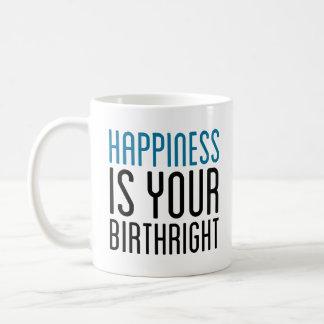 """Happiness Is Your Birthright"" Mug"