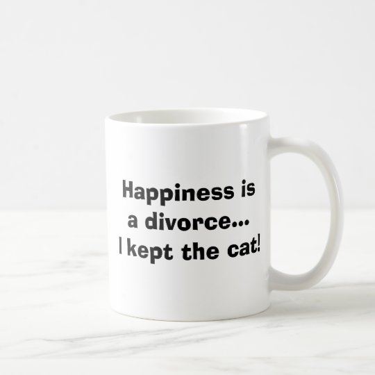 Happiness isa divorce...I kept the cat! Coffee Mug