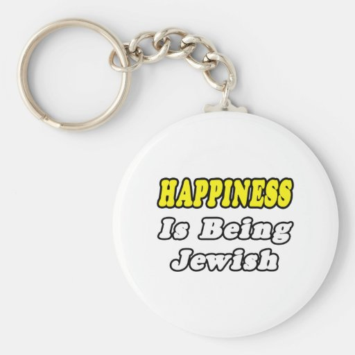 Happiness...Jewish Key Chain