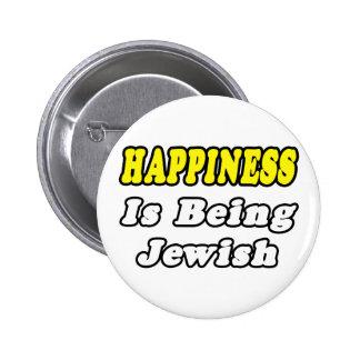 Happiness...Jewish Pinback Button