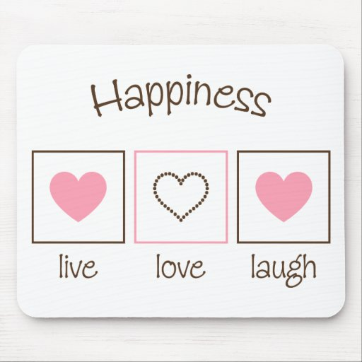Happiness Live Love Laugh Mouse Pad